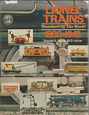 Lionel Trains: Standard of the World 1900-1943: Fraley, Donald