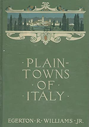Plain-Towns of Italy: The Cities of Old Venetia: Williams, Egerton R.