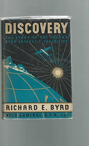 Discovery: The Story of the Second Byrd Antarctic Expedition [SIGNED]: Byrd, Richard E.(Rear ...