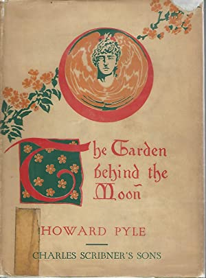 The Garden Behind the Moon: A Real Story of the Moon Angel: Pyle, Howard