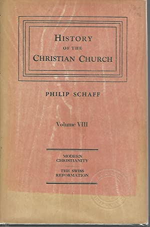 History Of The Christian Church Volume VIII: Schaff, Philip