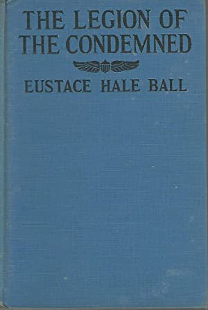 The Legion of the Condemned: Ball, Eustace Hall