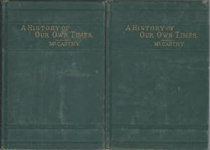 A History of Our Own Times (4 Books in Two Volumes, complete): McCarthy, Justin