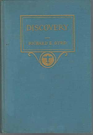 Discovery: The Story of the Second Byrd: Byrd, Richard E.(Rear