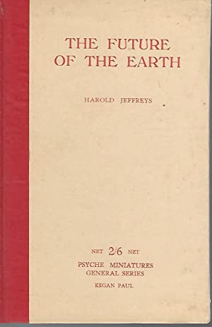 The Future of the Earth (Psychic Miniatures General Series#24): Jeffreys, Harold