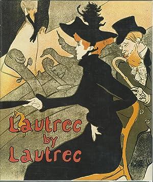 Lautrec By Lautrec: oulouse-Lautrec, Henri De) Huisman, Philippe & Dortu, M.G.