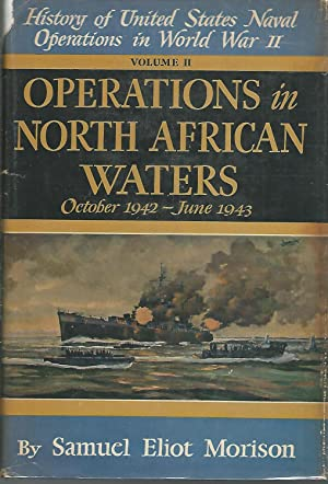 Operations in North African Waters, October 1942- June 1943 (History of the United States Naval ...