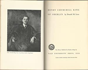 Henry Churchill King of Oberlin [Signed by Author]: King, Henry Churchill) Love, Donald M