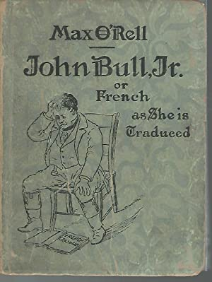 John Bull, Jr. or French as She is Traduced: O'Rell, Max pseud.) Blouet , Paul