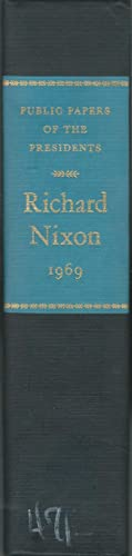 Public Papers of the Presidents of the United States: Richard Nixon, Volume I: 1969: Nixon, Richard...