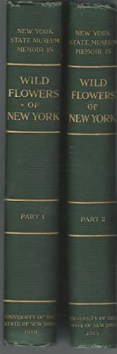 Wild Flowers of New York (2 Volumes, complete): House, Homer D