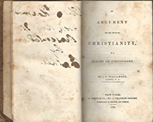 An Argument for the Truth of Christianity in a Series of Discourses: Williamson, I.D.
