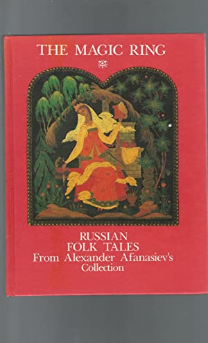 The Magic Ring:Russian Folk Tales from Alexander: Afanasiev, Alexander)
