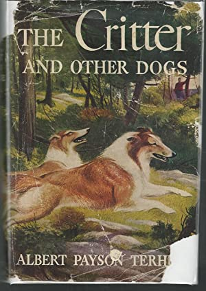 The Critter and Other Dogs: Terhune, Albert Payson