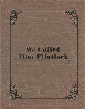 We Called Him Flintlock: A Picture Story: Rutledge, Archibald) Rutledge,