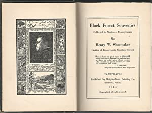 Black Forest Souvenirs Collected in Northern Pennsylvania: Shoemaker, Henry W