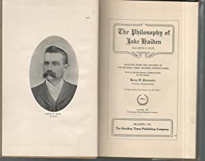 The Philosophy of Jake Haiden (Late Jacob K. Huff): Shoemaker, Henry W
