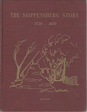 The Shippensburg Story, 1750-1970: Burkhart, William H (Editor)