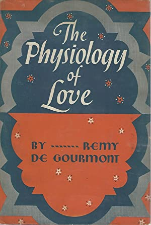 The Physiology Of Love: de Gourmont, Remy