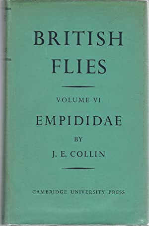 British Flies: Volume VI: Empididae: Collin, J. E. (James Edward)