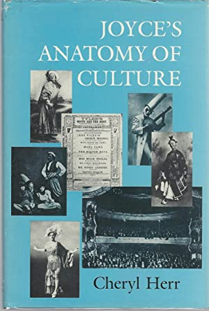 Joyce's Anatomy of Culture: Joyce, James) Herr, Cheryl