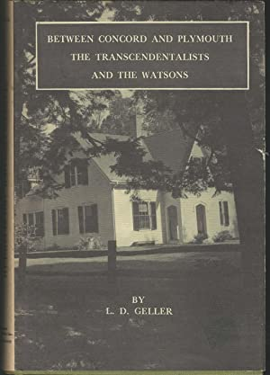Between the Concord and Plymouth, The Transcendentalists: Geller, L.D. (Lawrence