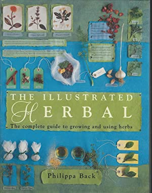 The Illustrated Herbal: THe Complete Guide to: Back, Philippa