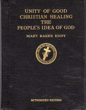 Unity of Good; Christian Healing &The People's: Eddy, Mary Baker