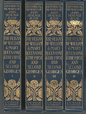 The Reigns of William & Mary Queen Anne & the First and Second Georges: (4 Volumes): Jesse,...