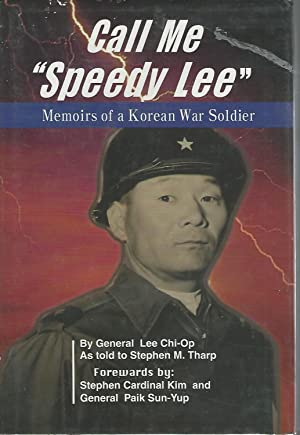 """Call Me """"Speedy Lee"""": Memoirs of a Korean War Soldier [Signed & Inscribed By Author]:..."""