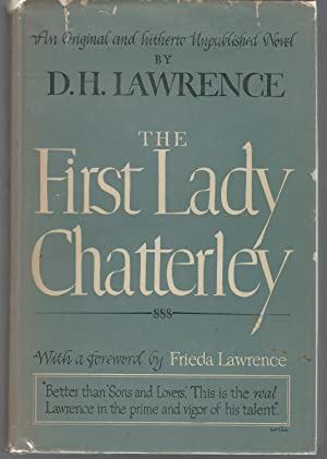 The First Lady Chatterley: Lawrence, D.H.(David Herbert Richards)