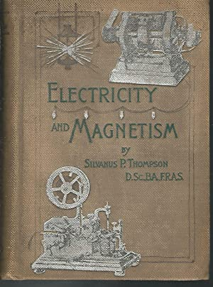 Elementary Lessons in Electricity and Magnetism: Thompson, Silvanus P.