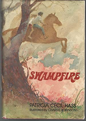 Swampfire [Signed & Inscribed By Author]: Hass, Patricia Cecil