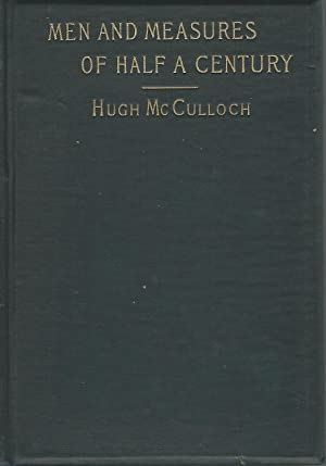 Men and Measures of Half a Century: Sketches and Comments: McCulloch, Hugh