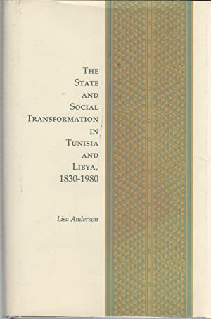 The State and Social Transformation in Tunisia and Libya, 1830-1980 (Princeton Studies on the Near ...