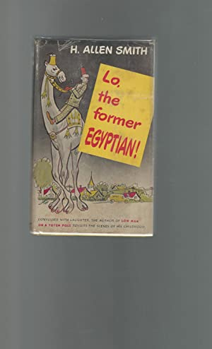 Lo, the Former Egyptian!: Smith, H. Allen