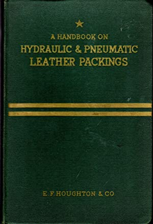 A Handbook on Hydraulic & Pneumatic Leather: E.F. Houghton Leather