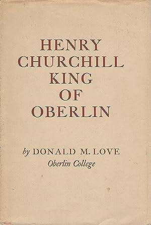 Henry Churchill King of Oberlin: King, Henry Churchill) Love, Donald M