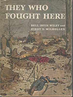 They Who Fought Here: Wiley, Bell Irvin