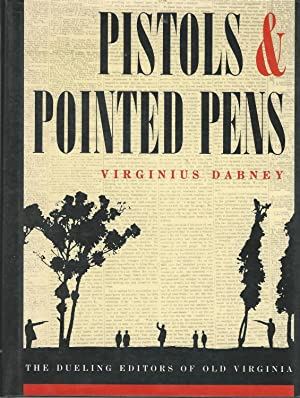 Pistols and Pointed Pens: The Dueling Editors: Dabney, Virginius