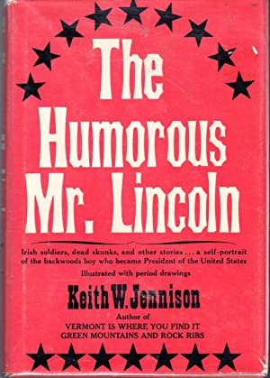 The Humorous Mr. Lincoln: Lincoln, Abraham) Jennison,
