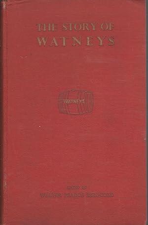 The Story of Watneys: Serocold, Walter Pearce (editor)