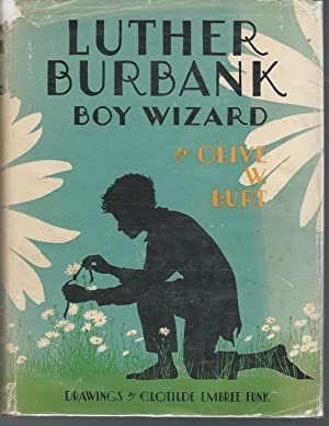 Luther Burbank: Boy Wizard (Childhood of Famous Americans Series): Burbank, Luther) Burt, Olive W.