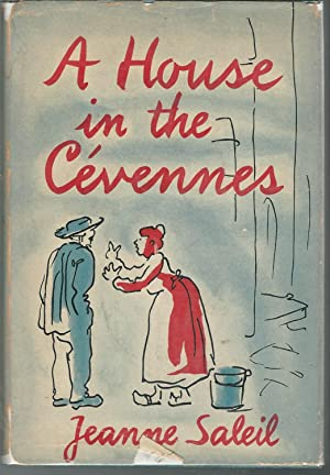 A House in the Cevennes [Signed & Inscribed By Author]: Saleil, Jeanne