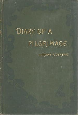 Diary of a Pilgrimage (And Six Essays): Jerome, Jerome K., (Jerome Klapka)