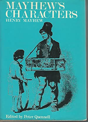 "Mayhew's London; Being Selections from ""London Labour: Mayhew, Henry) Quennell,"