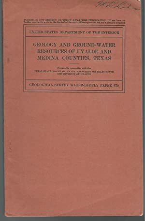 Geology and Ground-Water Resources of Uvalde County, Texas (Water Supply Paper 678): Sayre, Albert ...