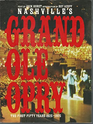 Nashville's Grand Ole Opry: The First Fifty Years, 1925-1975: Hurst, Jack