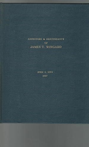Ancestors & Descendants of James T. Wingard: Wingard, James T) Irwin, Homer H