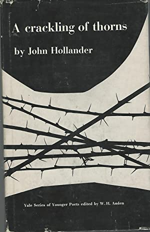 A Crackling of Thorns (Yale Series of Younger Poets Series,Volume #54): Hollander, John